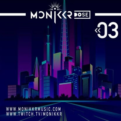 Monikkr Dose 03